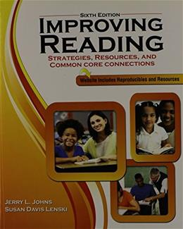 Improving Reading: Strategies, Resources and Common Core Connections 6 9781465240125