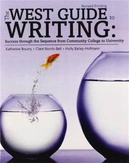 West Guide to Writing: Success Through the Sequence from Community College to University, by Boutry, Revised Printing 9781465240156