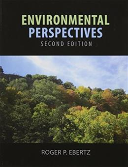 Environmental Perspectives, by Ebertz, 2nd Edition 9781465240187