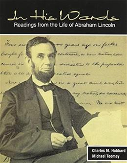 In His Words: Readings from the Life of Abraham Lincoln, by Hubbard 9781465240699