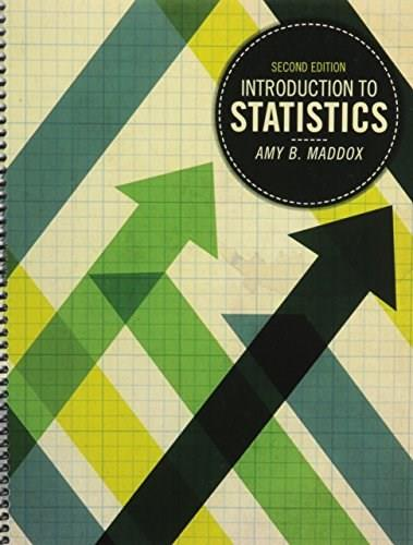 Introduction to Statistics, by Maddox, 2nd Edition 9781465241351