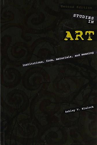 Studies in Art: Institutions, Form, Materials, and Meaning, by Blalock, 2nd Edition 9781465242839
