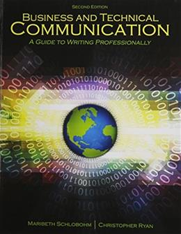 Business and Technical Communication: A Guide to Writing Professionally, by Schlobohm, 2nd Edition 9781465244567