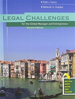 Legal Challenges for the Global Manager and Entrepreneur, by Cavico, 2nd Edition 9781465245007