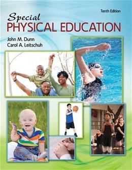 Special Physical Education, by Dunn, 10th Edition 9781465246318