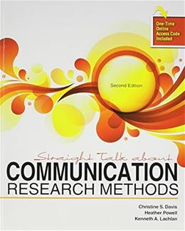 Straight Talk About Communication Research Methods, by Davis, 2nd Edition 9781465248145