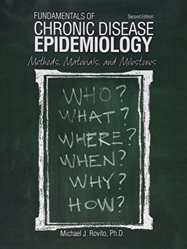 Fundamentals of Chronic Disease Epidemiology: Methods, Materials, and Milestones, by Rovito, 2nd Edition 9781465248480