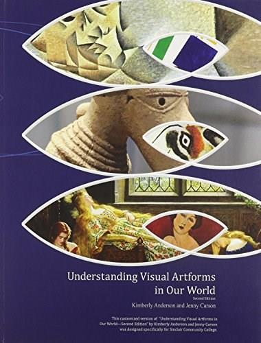 Understanding Visual Artforms in Our World, by Sinclair Community College 9781465250179