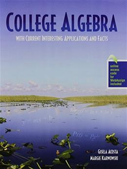 College Algebra with Current Interesting Applications and Facts - PAK 9781465250254