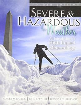 Severe and Hazardous Weather: An Introduction to High Impact Meteorology - text 4 9781465250711