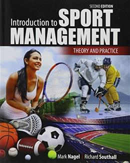 Introduction to Sport Management: Theory and Practice, by Mark, 2nd Edition 9781465267580