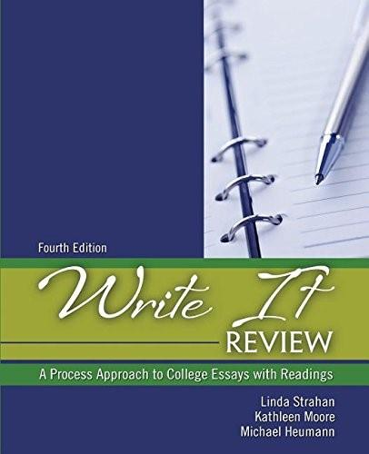 Write It Review: A Process Approach to College Essays with Readings, by Strahan, 4th Edition 9781465267627
