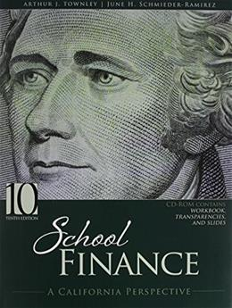 School Finance: A California Perspective, by Townley, 10th Edition 10 w/CD 9781465267870