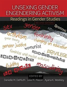 Unsexing Gender, Engendering Activism: Readings in Gender Studies, by Demuth, 2nd Edition 9781465268235