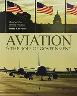Aviation and the Role of Government, by Lawrence, 3rd Edition 9781465270740