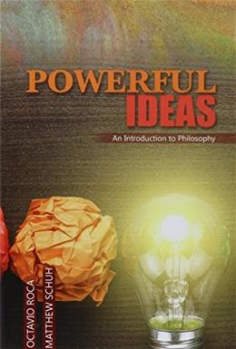 Powerful Ideas: An Introduction to Philosophy, by Roca 9781465274687