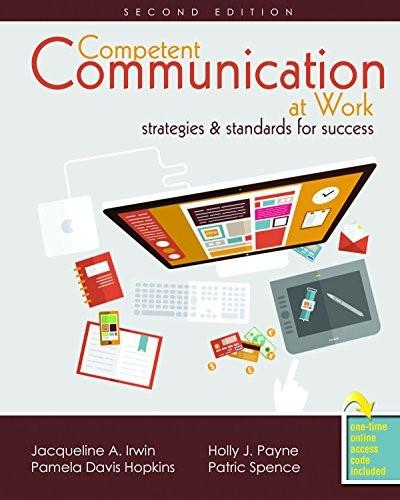 Competent Communication at Work: Strategies and Standards for Success, by Jacqueline, 2nd Edition 9781465276513