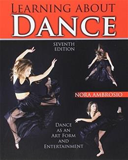 Learning About Dance: Dance as an Art Form and Entertainment 7 9781465278616
