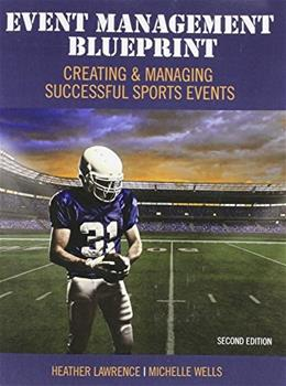 Event Management Blueprint: Creating and Managing Successful Sports Events 2 9781465278838