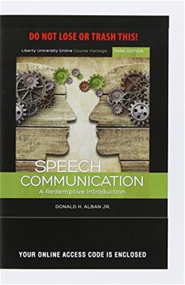 Speech Communication: A Redemptive Introduction, by Donald, 3rd Edition 9781465287786