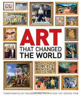 Art That Changed the World, by DK 9781465414359