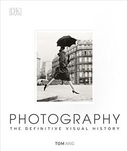 Photography: The Definitive Visual History 9781465422880