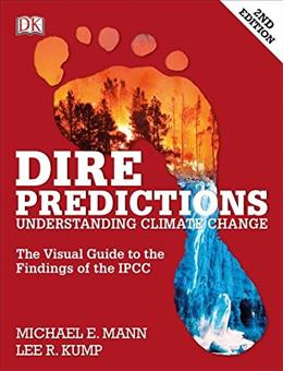 Dire Predictions: Understanding Climate Change, by Mann, 2nd Edition 9781465433640