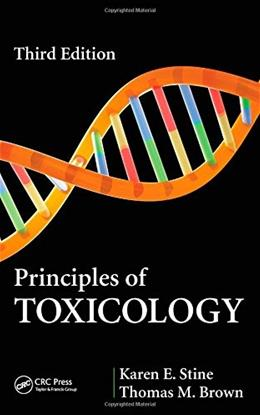 Principles of Toxicology, by Stine, 3rd Edition 9781466503427