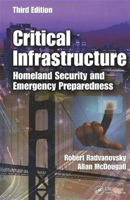 Critical Infrastructure: Homeland Security and Emergency Preparedness, Third Edition 3 9781466503458