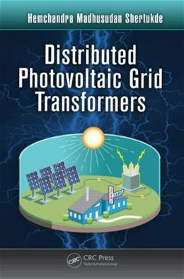 Distributed Photovoltaic Grid Transformers 9781466505810