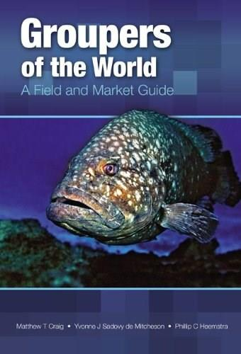 Groupers of the World: A Field and Market Guide 9781466506022