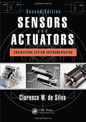 Sensors and Actuators: Control System Instrumentation, Second Edition 2 9781466506817