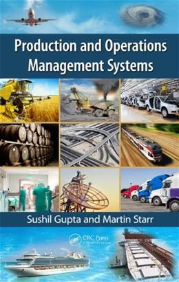 Production and Operations Management Systems, by Gupta 9781466507333