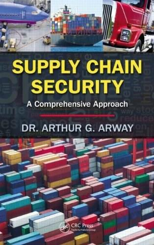 Supply Chain Security: A Comprehensive Approach, by Arway 9781466511873