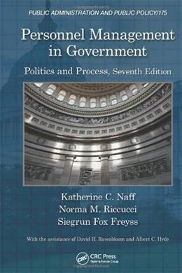 Personnel Management in Government: Politics and Process, by Riccucci, 7th Edition 9781466513631