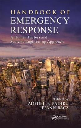 Handbook of Emergency Response: A Human Factors and Systems Engineering Approach, by Badiru 9781466514560