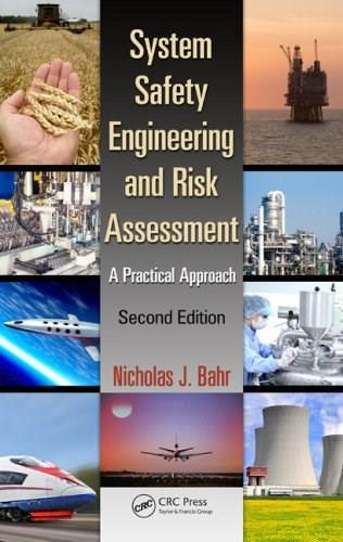 System Safety Engineering and Risk Assessment: A Practical Approach, Second Edition 2 9781466551602