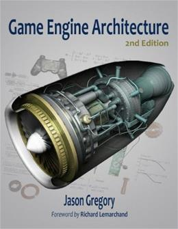 Game Engine Architecture, by Gregory, 2nd Edition 9781466560017