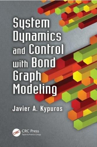 System Dynamics and Control with Bond Graph Modeling, by Kypuros 9781466560758