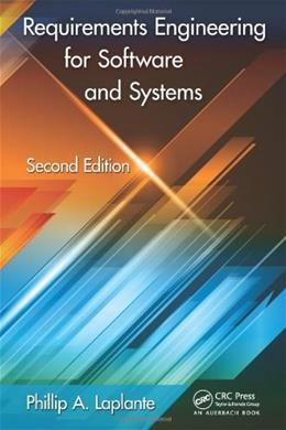 Requirements Engineering for Software and Systems, by Laplante, 2nd Edition 9781466560819