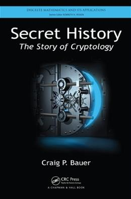 Secret History: The Story of Cryptolog, by Bauer 9781466561861