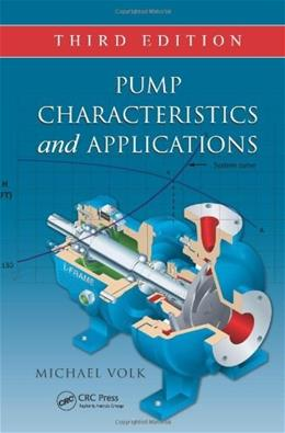 Pump Characteristics and Applications, by Volk, 3rd Edition 9781466563087
