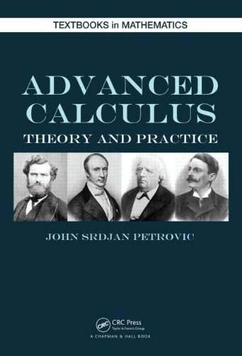 Advanced Calculus: Theory and Practice, by Petrovic 9781466565630