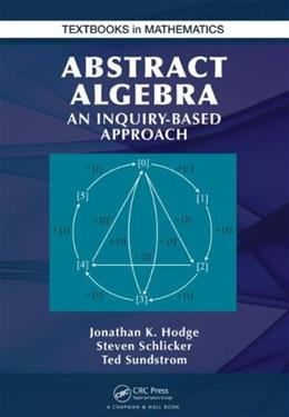 Abstract Algebra: An Inquiry Based Approach, by Hodge 9781466567061