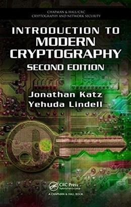 Introduction to Modern Cryptography, by Katz, 2nd Edition 9781466570269