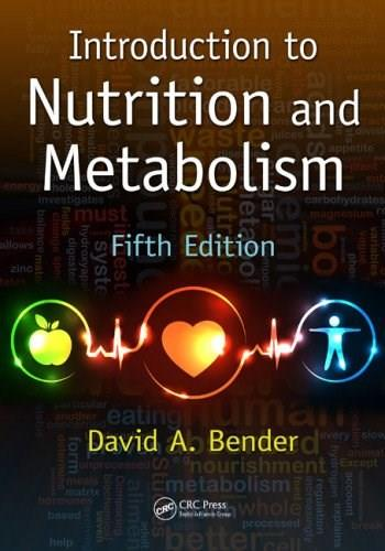 Introduction to Nutrition and Metabolism, by Bender, 5th Edition 5 w/CD 9781466572249