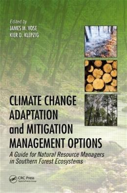 Climate Change Adaptation and Mitigation Management Options: A Guide for Natural Resource Managers in Southern Forest Ecosystems, by Vose 9781466572751