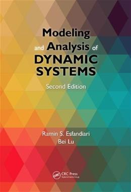 Modeling and Analysis of Dynamic Systems, by Esfandiari, 2nd Edition 9781466574939
