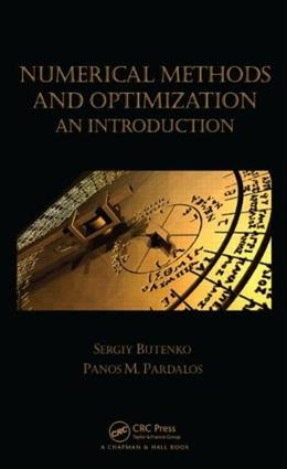 Numerical Methods and Optimization: An Introduction, by Butenko 9781466577770