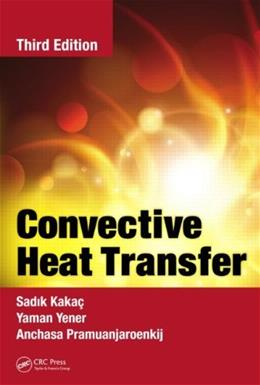 Convective Heat Transfer, by Kakac, 3rd Edition 9781466583443
